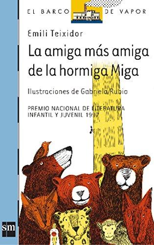 La amiga más amiga de la hormiga Miga (El Barco de Vapor Azul) por Emili Teixidor i Viladecàs