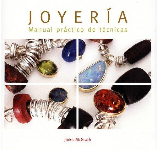 Joyería: Manual práctico de técnicas (Joyeria Y Moda) por Jinks McGrath