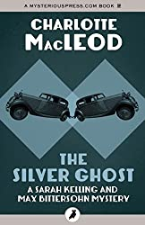 The Silver Ghost (Sarah Kelling and Max Bittersohn Mysteries)