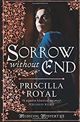 Sorrow Without End (Medieval Mystery) by Priscilla Royal (2012-11-01)