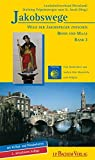 Jakobswege 03. Wege der Jakobspilger zwischen Rhein und Maas: Wege der Jakobspilger zwischen Rhein und Maas. Bd.3 - Poell, Karl H Flinspach, Annette Heusch-Altenstein