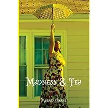 Madness & Tea by Malaka Grant (2015-12-16)