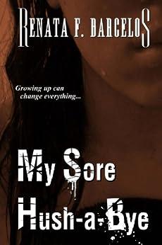 My Sore Hush-a-Bye by [Barcelos, Renata F.]