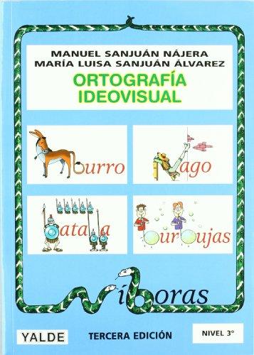 Ortografía Ideovisual Nivel 3-3º Edición por Manuel Sanjuan Najera