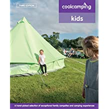 Cool Camping: Kids: Exceptional Family Campsites and Glamping Experiences