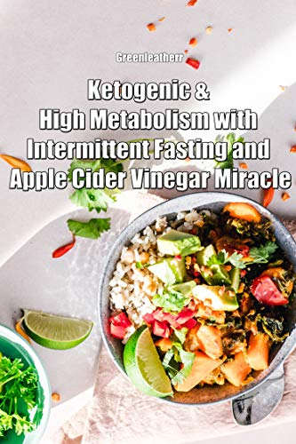 Ketogenic & High Metabolism with Intermittent Fasting and Apple Cider Vinegar Miracle (English Edition)