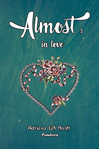 Almost: in love (parte dos de cuatro) eBook: LS Swift, Adriana ...