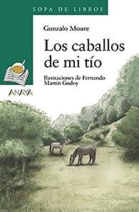 Los caballos de mi tío  - Sopa De Libros) par Gonzalo Moure