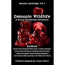 Demonic Wildlife: A Fantastically Funny Adventure (Demonic Anthology Series Book 1) (English Edition)