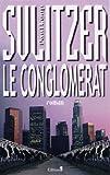 Le Conglomérat (Editions 1 - Collection Paul-Loup Sulitzer)