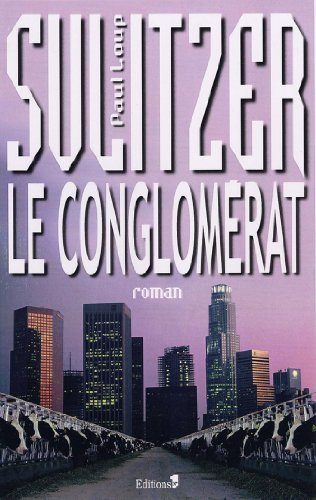 Le Conglomérat (Editions 1 - Collection Paul-Loup Sulitzer)