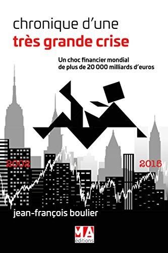 Chronique d'une très grande crise