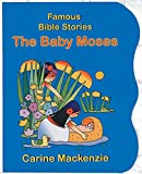 Famous Bible Stories The Baby Moses (Famous Bible Stories (Board Books))