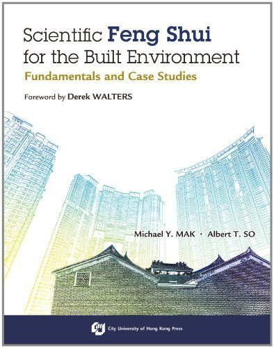 Scientific Feng Shui for the Built Environment: Fundamentals and Case Studies by Michael Y. Mak (2011-05-15)