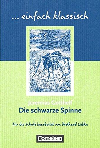 Einfach klassisch - Klassiker für ungeübte Leser/-innen: Die schwarze Spinne: Empfohlen für das 9./10. Schuljahr. Schülerheft