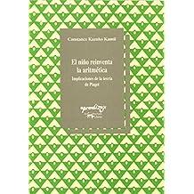 Niño reinventa la aritmetica, el (2ª ed.) (Aprendizaje (visor))