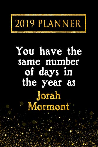 2019 Planner: You Have The Same Number Of Days In The Year As Jorah Mormont: Jorah Mormont 2019 ()