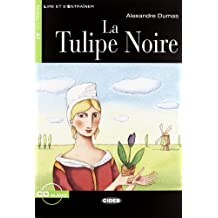 Tulipe Noire. Con audiolibro. CD Audio (Lire et s'entraîner)