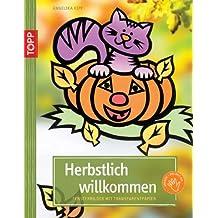 Herbstlich willkommen!: Fensterbilder aus Transparentpapier