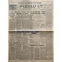 COMBAT [No 6413] du 03/02/1965 - LA GAUCHE ET LA LAICITE - REUNI EN CONSEIL DES MINISTRES - LE GOUVERNEMENT FAIT CE MATIN UN TOUR D'HORIZON INTERNATIONAL A LA VEILLE DE LA CONFERENCE DE PRESSE DU CHEF DE L'ETAT - NOUVELLES FRICTIONS FRANCO-ALLEMANDES SUR L'EUROPE PAR J-P C - COUVE DE MURVILLE A WASHINGTON DES SON RETOUR DU PAKISTAN - LA COLLABORATION TECHNIQUE FRANCO-BRITANNIQUE AMORCEE APRES LES PRECISIONS DONNEES HIER PAR M WILSON AU COURS DU DEBAT AUX COMMUNES SUR LES CENT JOURS PAR JEAN-MAR
