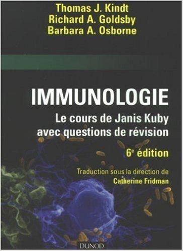 Immunologie : Le cours de Janis Kuby de Thomas J. Kindt ,Richard A. Goldsby ,Barbara A. Osborne ( 6 février 2008 )