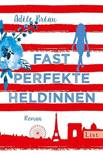 Buchseite und Rezensionen zu 'Fast perfekte Heldinnen' von Adèle Bréau
