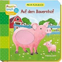 Mein Fühlbuch Auf dem Bauernhof: Spielen, Fühlen, Entdecken