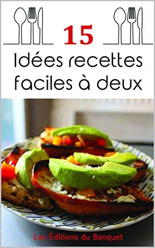 15 idées recettes faciles à deux