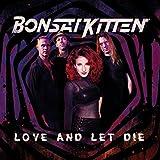 Anklicken zum Vergrößeren: Bonsai Kitten - Love and Let die (Audio CD)