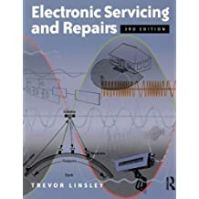 Electronic Servicing and Repairs by Trevor Linsley (2000-09-19)