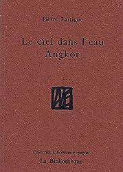 Le ciel dans l'eau Angkor (L'écrivain voyageur)