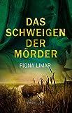 Das Schweigen der Mörder von Fiona Limar