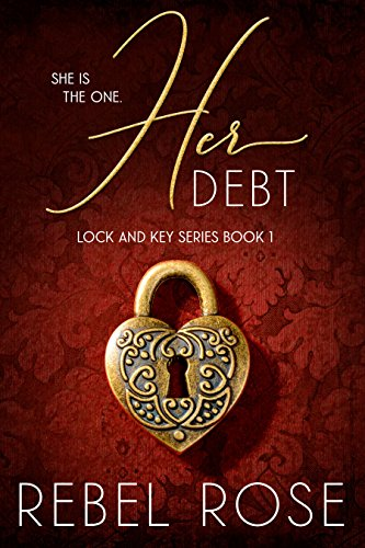 Her Debt (Lock and Key Series Book 1)