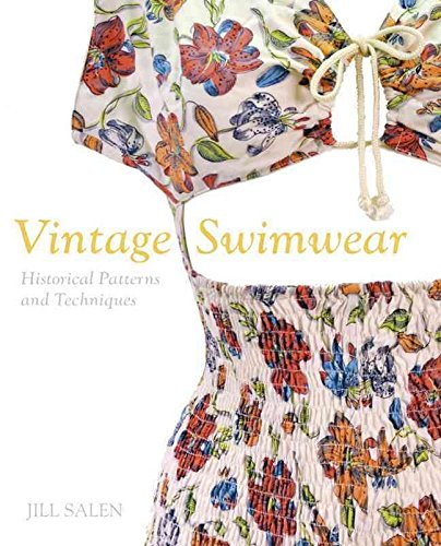 [Vintage Swimwear: Historical Dressmaking Patterns and Techniques] (By: Jill Salen) [published: February, 2014]