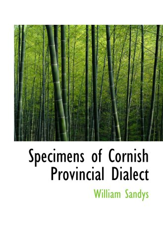Specimens of Cornish Provincial Dialect