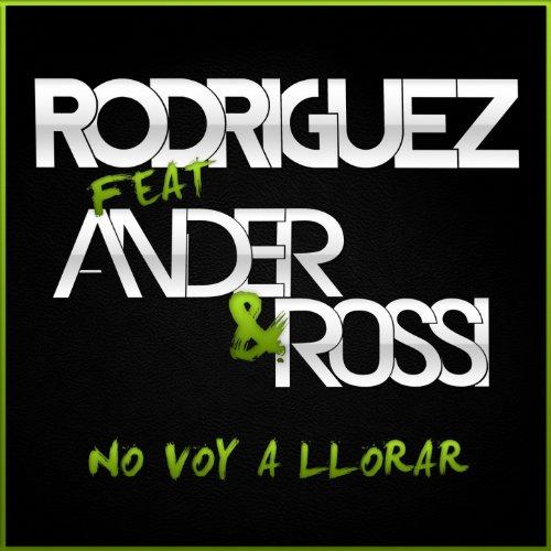 No Voy A Llorar (feat. Ander & Rossi)