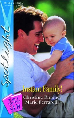 Instant Family!: The Tycoon's Instant Daughter / An Abundance of Babies (Silhouette Spotlight)
