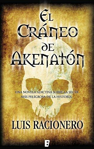 El cráneo de Akenatón por LUIS RACIONERO