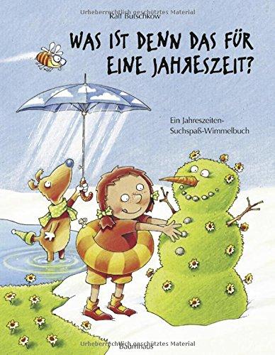 Was ist denn das für eine Jahreszeit?: Das Jahreszeiten-Suchspaß-Wimmelbuch (Band 5) (Ralf Butschkow: Suchspaß-Wimmelbücher, Band 5) Was Die Zeit Ist, Die N