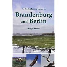 A Birdwatching Guide to Brandenburg and Berlin