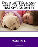 Decision Trees and Applications with IBM SPSS Modeler