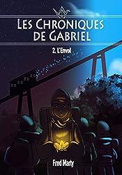 Les Chroniques de Gabriel : 2 - l'envol