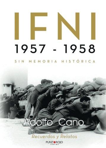 IFNI 1957 - 1958: Sin memoria histórica por Adolfo Cano