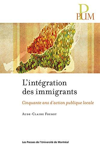 L'intégration des immigrants: Cinquante ans d'action publique locale