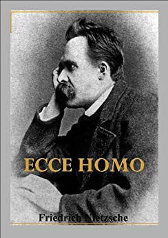 Ecce homo de [Nietzsche, Friedrich]