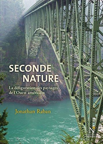 Téléchargeur d'ebook gratuit pour ipad Seconde nature: La défiguration des paysages de l'Ouest américain by Jonathan Raban ePub