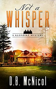 Not a Whisper: Klondike, PA - a small town with big secrets (A Klondike Mystery Book 1) by [McNicol, Donna B]