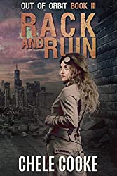 Rack and Ruin: A Dystopian Action Adventure Novel (Out of Orbit Book 3)