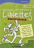 Mon cerveau a encore besoin de lunettes : Le TDAH chez l'adulte: Written by Annick Vincent, 2014 Edition, Publisher: Quebec-Livres [Paperback]