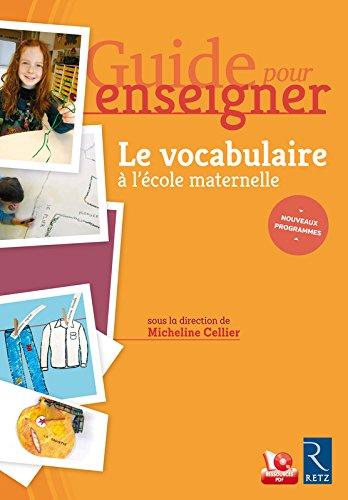Guide pour enseigner le vocabulaire  l'cole maternelle (+ CD-Rom)